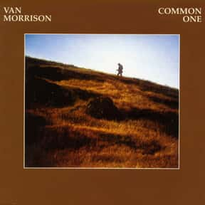 Common One is listed (or ranked) 18 on the list The Best Van Morrison Albums of All Time