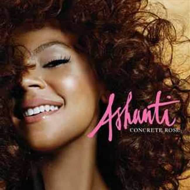 Concrete Rose is listed (or ranked) 1 on the list The Best Ashanti Albums of All Time