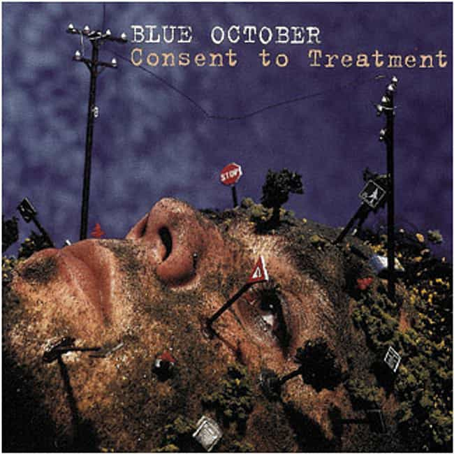 Consent to Treatment is listed (or ranked) 2 on the list The Best Blue October Albums of All Time