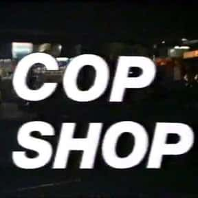 Cop Shop is listed (or ranked) 25 on the list All TV Shows That Have Run For 300+ Episodes, Ranked