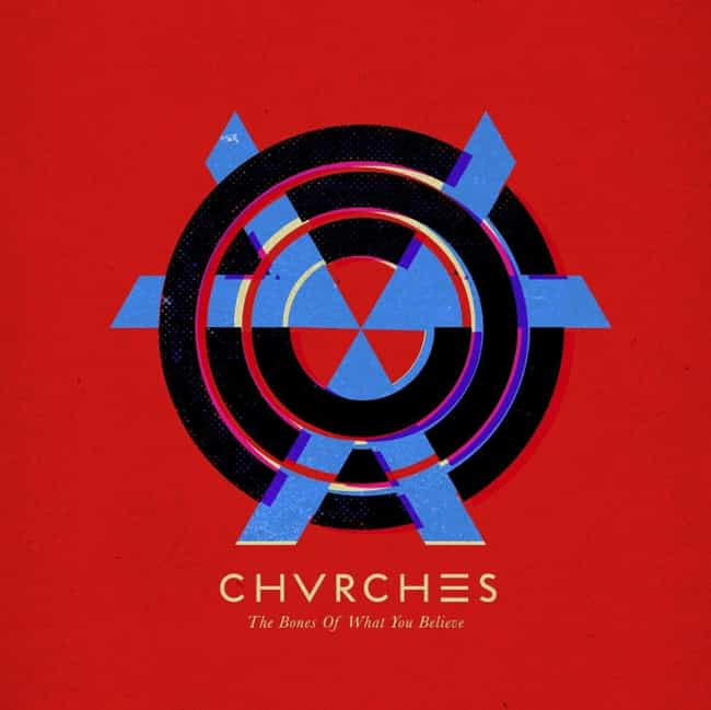 The Bones of What You Be... is listed (or ranked) 1 on the list The Best CHVRCHES Albums, Ranked