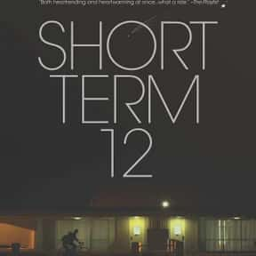 Short Term 12 is listed (or ranked) 11 on the list The Best Movies About PTSD