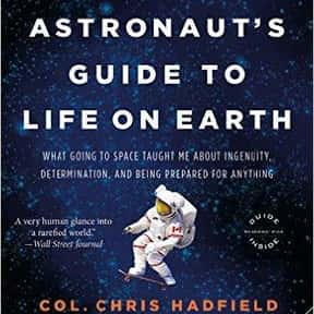 An Astronaut's Guide to Life o is listed (or ranked) 5 on the list The Best Astronaut Autobiographies