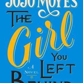The Girl You Left Behind is listed (or ranked) 2 on the list The Best Jojo Moyes Books
