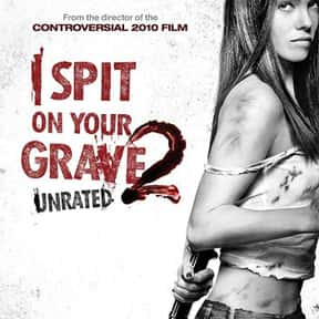 I Spit on Your Grave 2 is listed (or ranked) 20 on the list The Most Gratuitous Torture P*rn Movies That Are Undeniably Sadistic