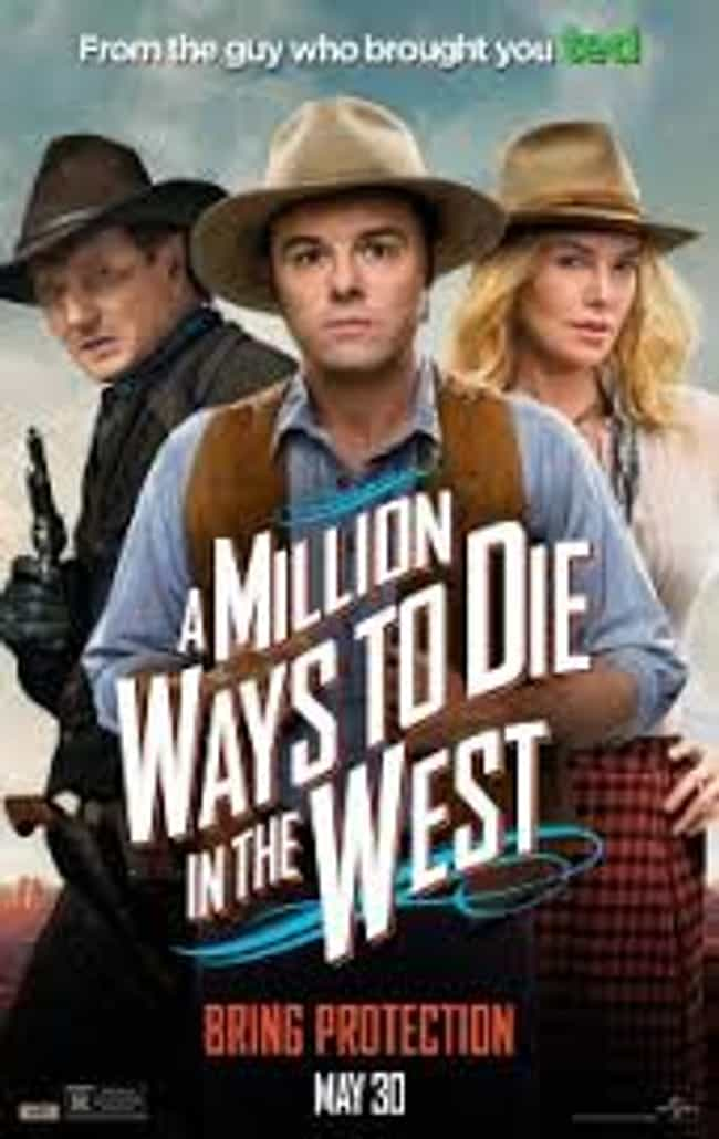 A Million Ways to Die in... is listed (or ranked) 1 on the list The Best Seth MacFarlane Movies