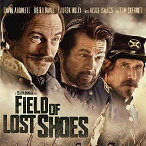 Field of Lost Shoes is listed (or ranked) 18 on the list The Best US Civil War Movies Ever Made