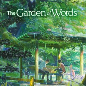 Garden of Words is listed (or ranked) 17 on the list The Best Anime Movies of All Time