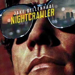 Nightcrawler is listed (or ranked) 25 on the list The Best (and Most) Los Angeles Movies