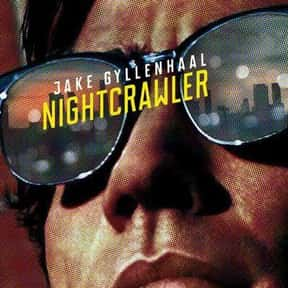 Nightcrawler is listed (or ranked) 13 on the list Great Movies About People Going Through Life Solo