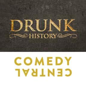 Drunk History is listed (or ranked) 12 on the list The Funniest Shows To Watch When You're Drunk
