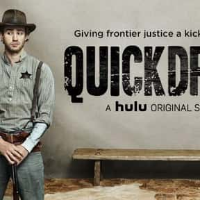 Quick Draw is listed (or ranked) 20 on the list The Best Hulu Original Series