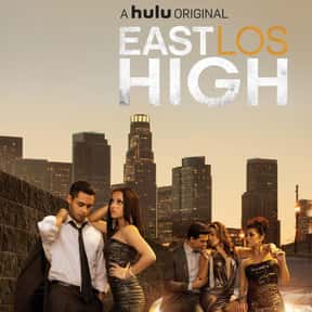 East Los High is listed (or ranked) 13 on the list The Best Hulu Original Series