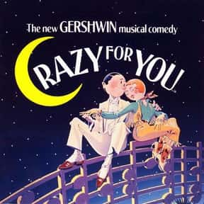 Crazy for You is listed (or ranked) 22 on the list The Best Broadway Musicals of the 90s