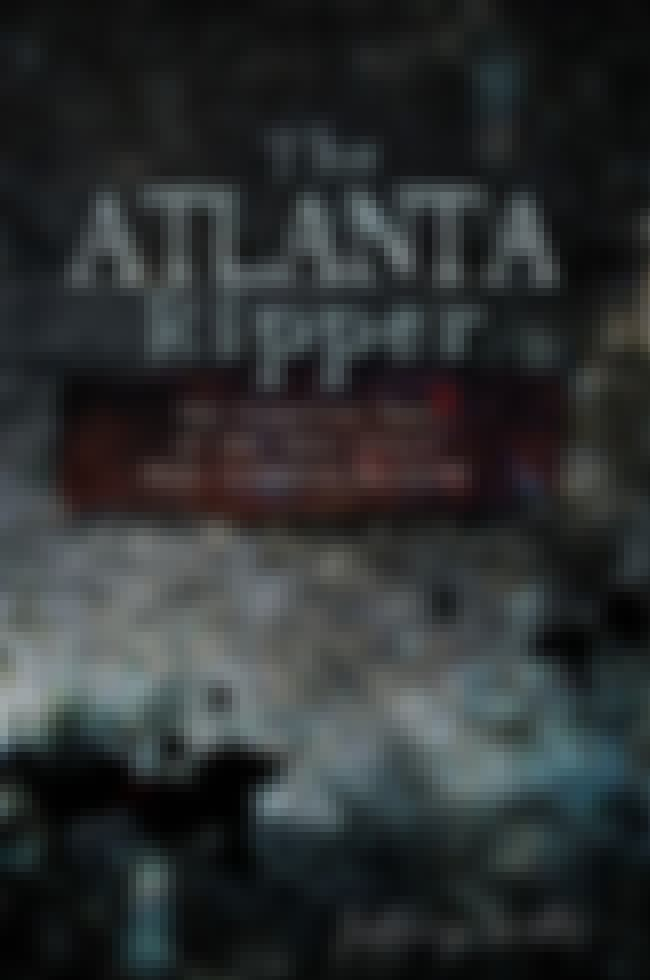 Atlanta Ripper is listed (or ranked) 6 on the list 30 Serial Killers Who Were Never Caught