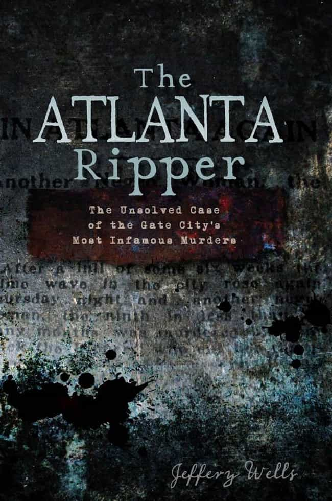 Atlanta Ripper is listed (or ranked) 4 on the list 28 Serial Killers Who Were Never Caught