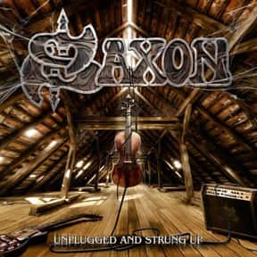 Unplugged and Strung Up is listed (or ranked) 23 on the list The Best Saxon Albums of All Time