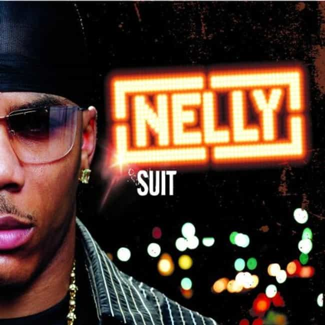 Suit is listed (or ranked) 3 on the list The Best Nelly Albums of All Time