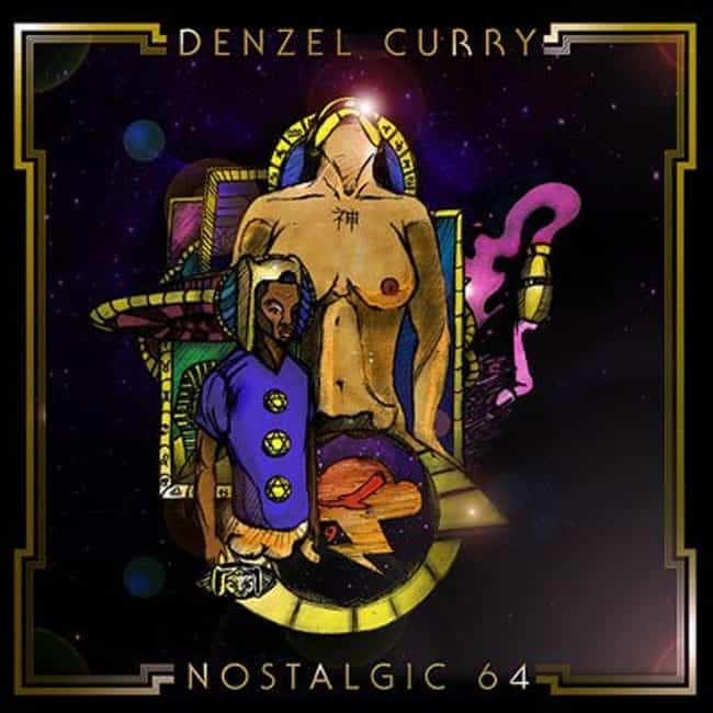 Nostalgic 64 is listed (or ranked) 4 on the list The Best Denzel Curry Albums, Ranked
