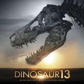Dinosaur 13 is listed (or ranked) 13 on the list The Best Movies Based In South Dakota
