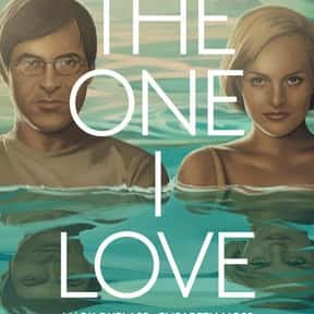 The One I Love is listed (or ranked) 13 on the list 25+ Great Movies About Depressing Couples