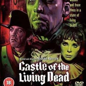 Castle of the Living Dead is listed (or ranked) 24 on the list The Best Horror Movies That Take Place in Castles
