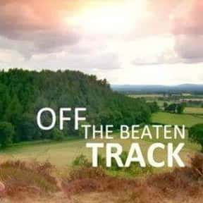 Off the Beaten Track is listed (or ranked) 21 on the list The Best Travel Documentary TV Shows