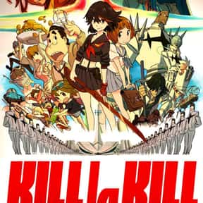 Kill la Kill is listed (or ranked) 14 on the list The Best Action Anime On Netflix