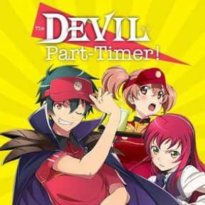 The Devil Is a Part-Timer! is listed (or ranked) 10 on the list The Best Anime Streaming on Netflix