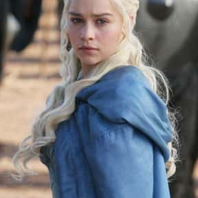 Daenerys Targaryen is listed (or ranked) 4 on the list The Greatest Female TV Characters of All Time