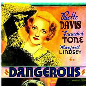 Dangerous is listed (or ranked) 25 on the list The Best Bette Davis Movies