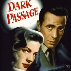 Dark Passage is listed (or ranked) 23 on the list The Greatest Classic Noir Movies, Ranked