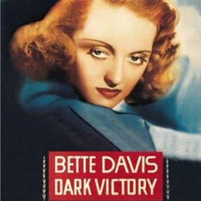 Dark Victory is listed (or ranked) 7 on the list The Best Bette Davis Movies