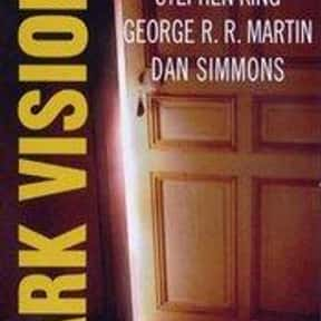 Dark Visions is listed (or ranked) 21 on the list The Best Dan Simmons Books