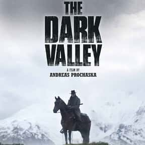 The Dark Valley is listed (or ranked) 7 on the list The Best Western Movies on Amazon Prime
