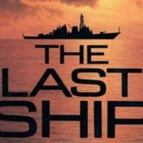 The Last Ship is listed (or ranked) 7 on the list The Best Military TV Shows