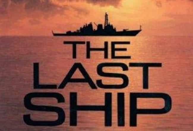 The Last Ship is listed (or ranked) 2 on the list The Best 2010s Military TV Shows
