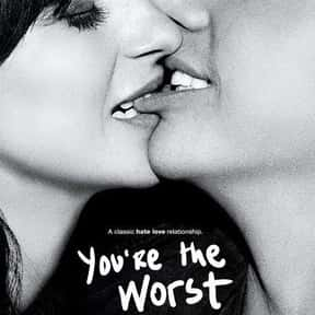 You're the Worst is listed (or ranked) 21 on the list The Greatest TV Shows About Love & Romance