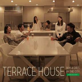 Terrace House is listed (or ranked) 16 on the list The Best Reality Dramas