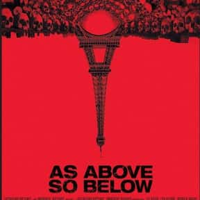 As Above, So Below is listed (or ranked) 2 on the list The Most Horrifying Found-Footage Movies