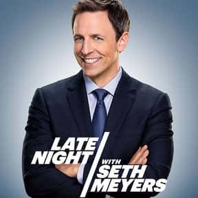 Late Night with Seth Meyers is listed (or ranked) 13 on the list The Greatest Talk Shows of All Time