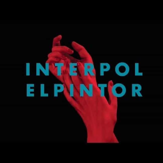 El Pintor is listed (or ranked) 4 on the list The Best Interpol Albums of All Time