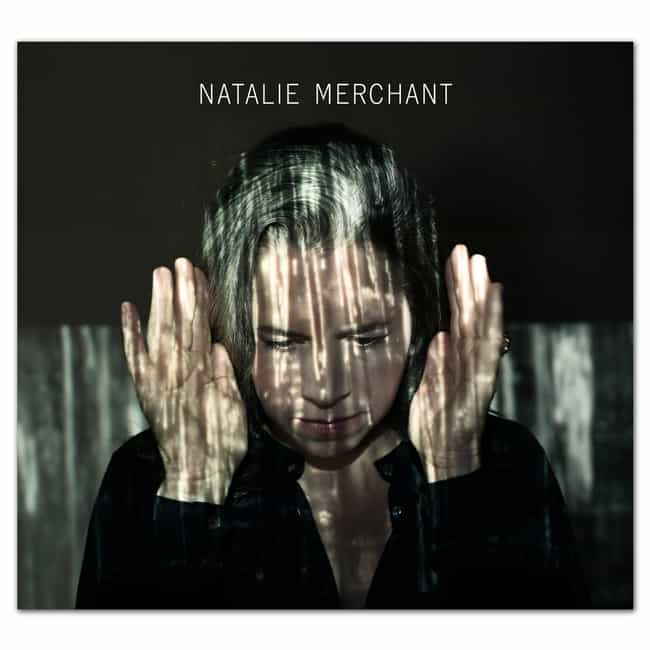 Natalie Merchant is listed (or ranked) 4 on the list The Best Natalie Merchant Albums of All Time