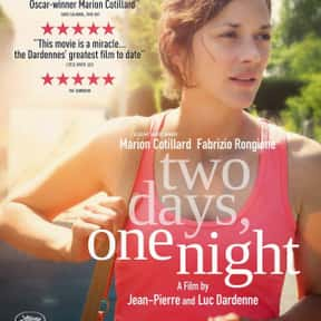 Two Days, One Night is listed (or ranked) 24 on the list 30+ Great Movies About Depression in Women