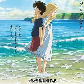 When Marnie Was There is listed (or ranked) 25 on the list The Best Anime Movies of All Time