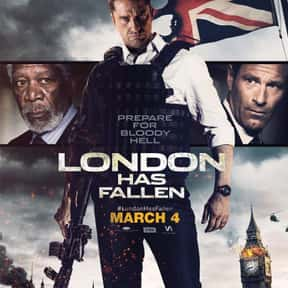 London Has Fallen is listed (or ranked) 14 on the list The Best Action Movies of 2016
