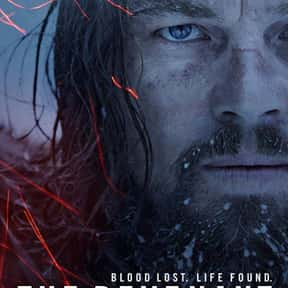 The Revenant is listed (or ranked) 14 on the list The Best R-Rated Movies That Blew Up At The Box Office