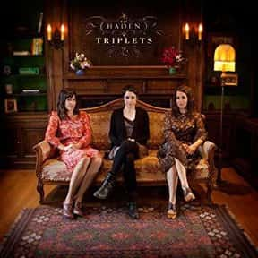 The Haden Triplets is listed (or ranked) 20 on the list The Best Sister Bands & Musical Groups, Ranked
