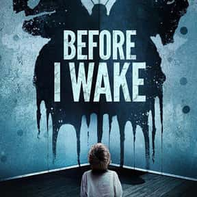 Before I Wake is listed (or ranked) 4 on the list The Best Netflix Original Horror Movies