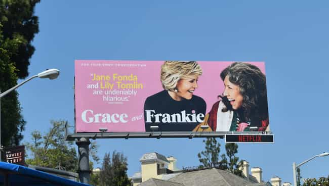 Grace and Frankie is listed (or ranked) 3 on the list The Best Emmy 2019 'For Your Consideration' Ads In Los Angeles